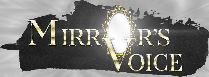 Mirror's voice